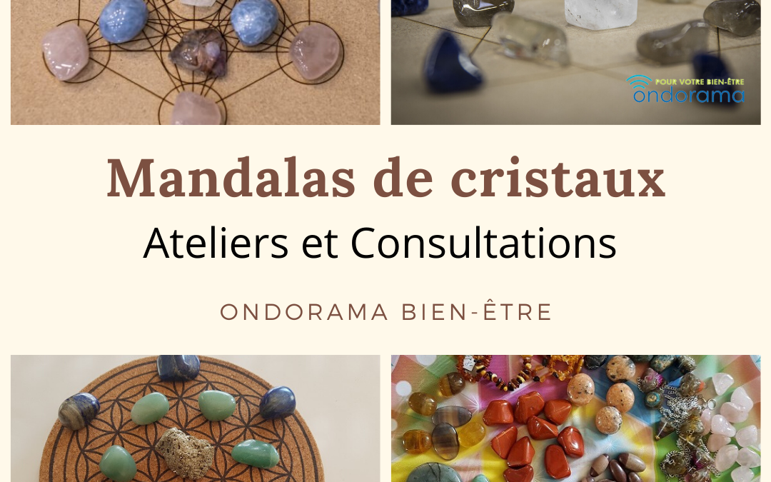 Ateliers Mandalas de Cristaux Ondorama Bien-Être
